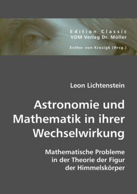 Astronomie und Mathematik in ihrer Wechselwirkung, Leon Lichtenstein