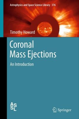 Astrophysics and Space Science Library: Coronal Mass Ejections, Tim Howard