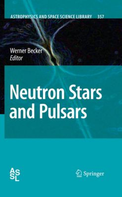 Astrophysics and Space Science Library: Neutron Stars and Pulsars