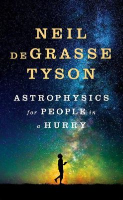 Astrophysics for People in a Hurry, Neil de Grasse Tyson
