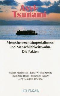 Asyl-Tsunami, Bernhard Rode, Walter Marinovic, René W. Näubering, Johannes Scharf, Gerd Schultze-Rhonhof