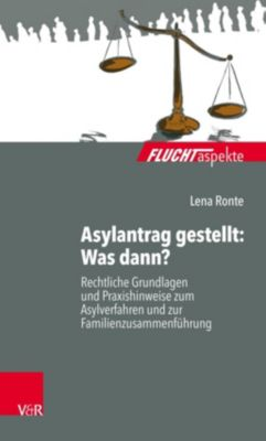 Asylantrag gestellt: Was dann?, Lena Ronte