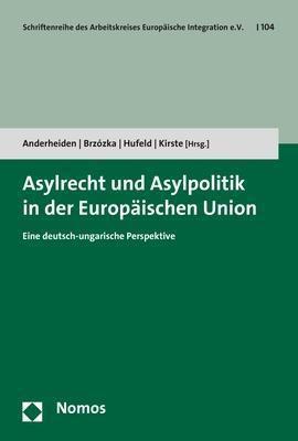 Asylrecht und Asylpolitik in der Europäischen Union