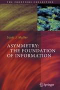Asymmetry: The Foundation of Information, Scott J. Muller