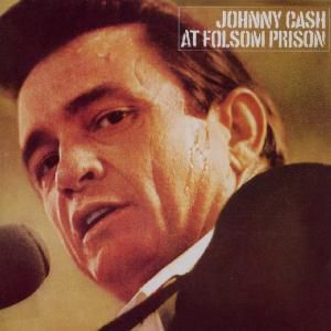 At Folsom Prison, Johnny Cash