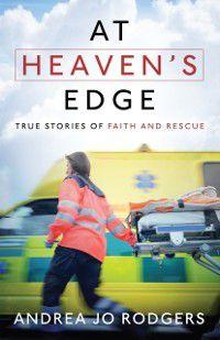 At Heaven's Edge, Andrea Jo Rodgers