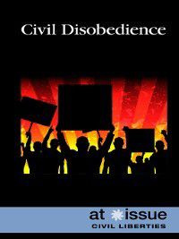 At Issue: Civil Disobedience