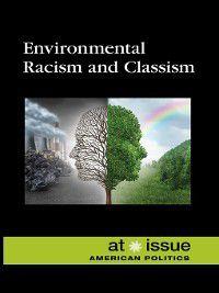 At Issue: Environmental Racism and Classism