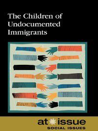 At Issue: The Children of Undocumented Immigrants