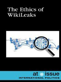 At Issue: The Ethics of WikiLeaks