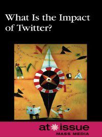 At Issue: What Is the Impact of Twitter?
