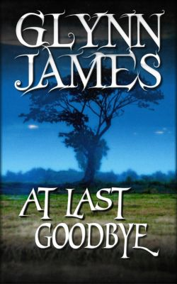 At Last, Goodbye, Glynn James