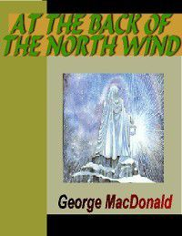 At the Back of the North Wind, George Mac donald