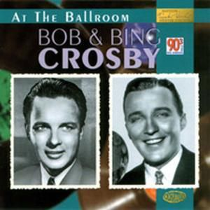 At The Ballroom, Bob & Crosby,Bing Crosby