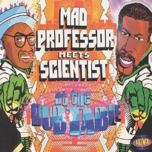 At The Dubtable, Mad Professor Meets Scientist