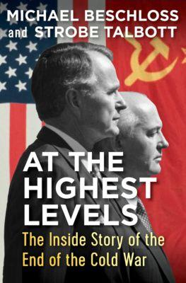 At the Highest Levels, Michael Beschloss, Strobe Talbott