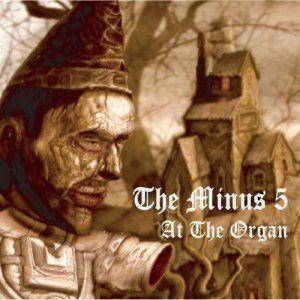 At The Organ, The Minus 5, Minus 5