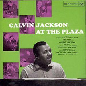 At The Plaza, Calvin Jackson