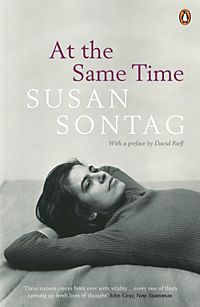 "susan sontag at the same time essays 21042013 at the same time has 588 ratings and 53 reviews maria said: ""a writer, i think, is someone who pays attention to the world image: como mi segundo li."