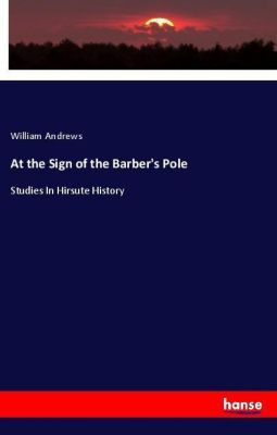 At the Sign of the Barber's Pole, William Andrews