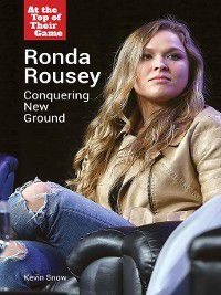 At the Top of Their Game: Ronda Rousey, Kevin Snow