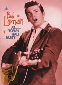At Town Hall Party, Bob Luman