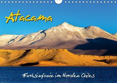 Atacama - Farbsinfonie im Norden Chiles (Wandkalender 2019 DIN A4 quer), Michael Prittwitz