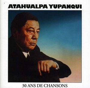 Atahualpa Yupanqui -30 Ans De., Atahualpa Yupanqui