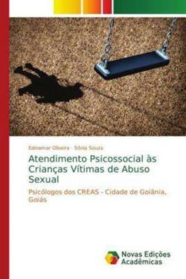 Atendimento Psicossocial às Crianças Vítimas de Abuso Sexual, Edinamar Oliveira, Sônia Souza