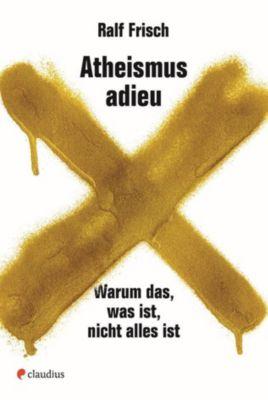 Atheismus adieu, Ralf Frisch