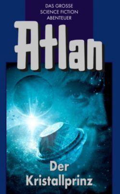 Atlan-Blauband: Atlan 17: Der Kristallprinz (Blauband), Clark Darlton, K.H. Scheer, Ernst Vlcek, Hans Kneifel, Harvey Patton