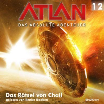 Atlan - Das absolute Abenteuer: Atlan - Das absolute Abenteuer 12: Das Rätsel von Chail, Falk-Ingo Klee, Marianne Sydow