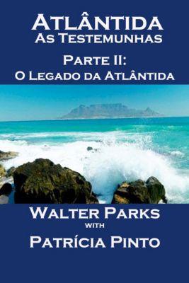 Atlântida As Testemunhas - Parte II: O Legado da Atlântida, Walter Parks