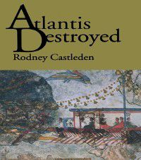 Atlantis Destroyed, Rodney Castleden