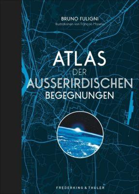 Atlas der außerirdischen Begegnungen, Bruno Fuligni, Francois Moreno