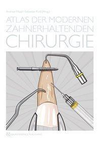 Atlas der modernen zahnerhaltenden Chirurgie, Adrian Kasaj
