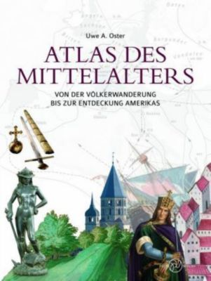 Atlas des Mittelalters, Uwe A. Oster