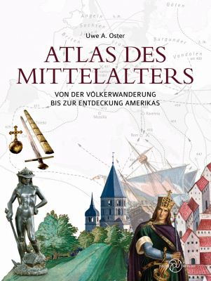 Atlas des Mittelalters - Uwe A. Oster |
