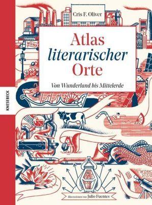 Atlas literarischer Orte - Cris F. Oliver |