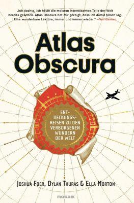 Atlas Obscura, Joshua Foer, Ella Morton, Dylan Thuras