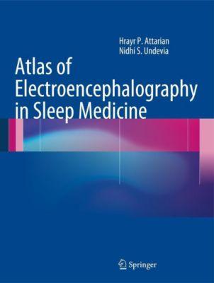 Atlas of Electroencephalography in Sleep Medicine, Hrayr P. Attarian, Nidhi S. Undevia