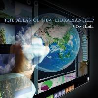 Atlas of New Librarianship, R. David Lankes
