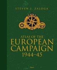 Atlas of the European Campaign, Steven J. Zaloga