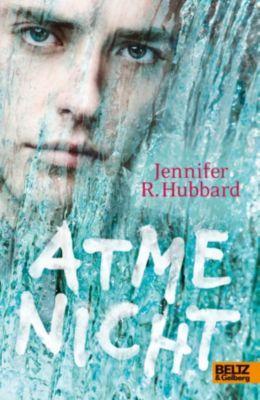 Atme nicht, Jennifer R. Hubbard