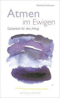 Atmen im Ewigen, Reinhard Lettmann
