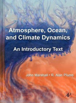 Atmosphere, Ocean and Climate Dynamics, John Marshall, Raymond A. Plumb