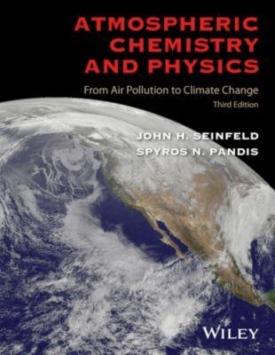 Atmospheric Chemistry and Physics, John H. Seinfeld, Spyros N. Pandis