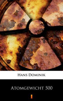 Atomgewicht 500, Hans Dominik