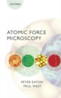 Atomic Force Microscopy, Paul West, Peter Eaton