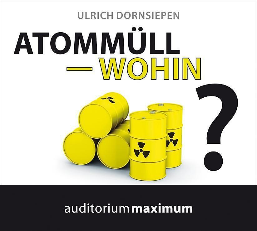 Atommüll - wohin?, Audio-CD Hörbuch bei Weltbild.de bestellen